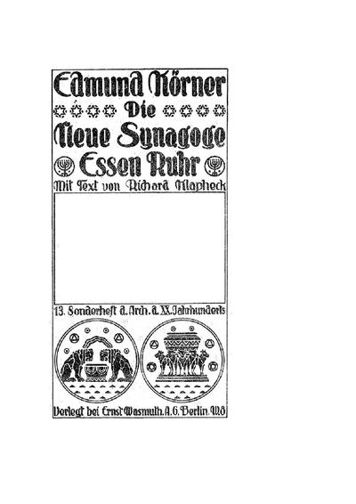 Die neue Synagoge in Essen a. d. Ruhr : erbaut von Prof. Edmund Körner