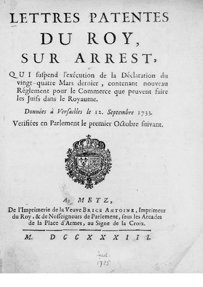 Lettres patentes du roy, sur arrest, qui suspend l'exécution de la déclaration du vingt-quatre mars dernier, contenant nouveau réglement pour le commerce que peuvent faire les Juifs dans le royaume : données à Versailles le 12. sept. 1753 ; verifieées en parlement le 1. oct. suivant