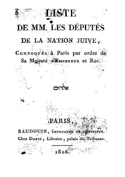 Liste de MM. les députés de la nation juive, convoqués à Paris par ordre de Sa Majesté l'Empereur et Roi
