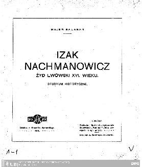 Izak Nachmanowicz żyd Lwowski XVI. wieku : studyum historyczne