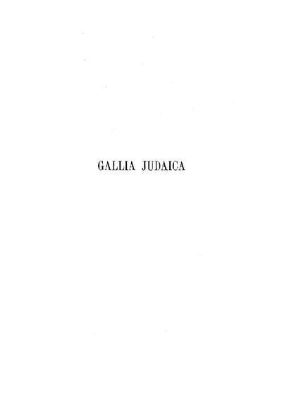 Gallia Judaica : dictionnaire géographique de la France d'après les sources rabbiniques