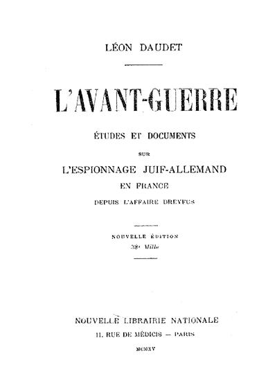 L' avant-guerre : études et documents sur l'espionnage juif-allemand en France depuis l'affaire Dreyfus