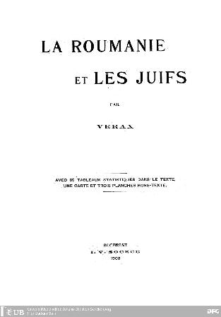 La Roumanie et les Juifs : avec 65 tabl. statistiques dans le texte, 1 carte et 3 plances hors-texte