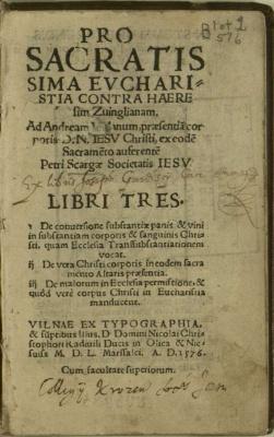 Pro Sacratissima Eucharistia contra haeresim zuinglianam ad Andream Volanum, præsentiã Corporis D.N. Iesu Christi