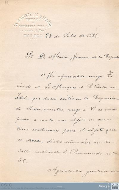 Emilio Ruiz de Salazar solicita a Marcos Jiménez de la Espada que se pase por casa del marqués de S. Carlos para ver un ídolo que tiene para la Exposición de Americanistas