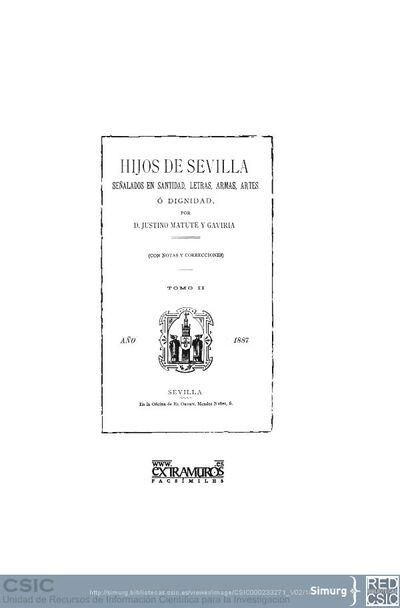 Hijos de Sevilla señalados en santidad, letras, armas, artes o dignidad; Hijos de Sevilla señalados en santidad, letras, armas, artes o dignidad (Vol. 02)