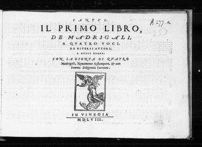 Il primo libro de madrigali, a quatro voci / de diversi autori. A notte negre. Con la gionta di quatro madrigali, novamente ristampato, & con somma diligentia coretto.