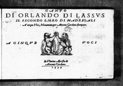 Il secondo libro di madrigali a cinque voci / di Orlando di Lassus ; novamente per Antonio Gardano stampato.