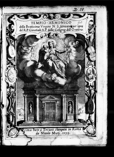 Tempio armonico della Beatissima Vergine N. S. Prima Parte à tre voci / fabricatoli per opra del R. P. Giovenale A. P. della congreg. dell'oratorio.