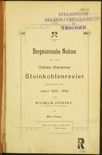 Bergmännische Notizen aus dem Ostrau-Karwiner Steinkohlenrevier gesammelt vom Jahre 1856-1898