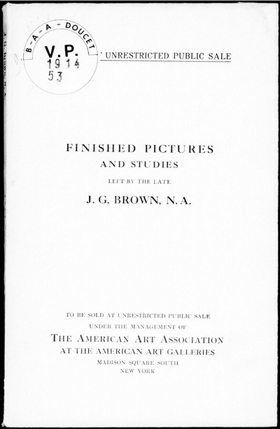 Catalogue of the finished pictures and studies left by the well-known American artist the late J. G. Brown, N. A. [...] : [vente du 9 février 1914]