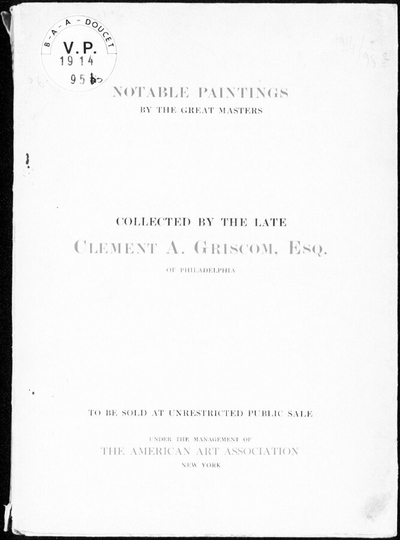 Notable paintings collected by the late Clement A. Griscom, esq. [...] : [vente du 26 février 1914]