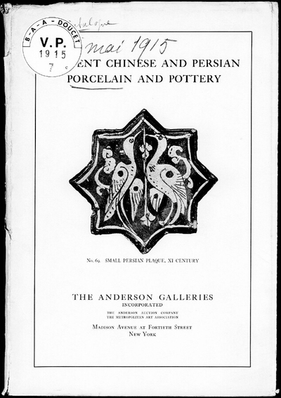 Collection of ancient Chinese and Persian porcelain and pottery […] : [vente du 4 au 8 mai 1915]