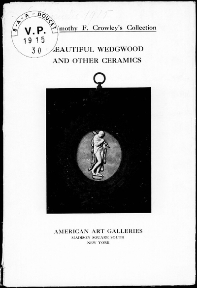 Timothy F. Crowley's collection ; Beautiful Wedgwood and other ceramics […] : [vente du 6 décembre 1915]