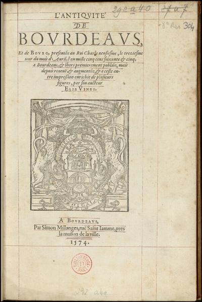 L'Antiquité de Bourdeaus, et de Bourg [...]