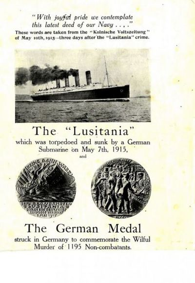 The Lusitania which was torpedoed and sunk by a German submarine on May 7th, 1915, and the German medal struck in Germany to commemorate the wilful murder of 1195 non-combatants
