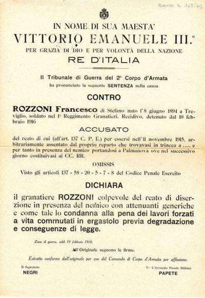 Il Tribunale di Guerra del 2. Corpo d'Armata ha pronunciato la seguente sentenza nella causa contro Rozzoni Francesco ... accusato del reato di diserzione in presenza del nemico ...