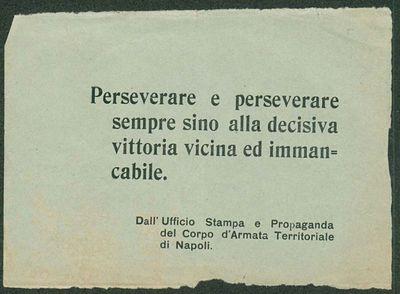 Perseverare e perseverare sempre sino alla decisiva vittoria vicina ed immancabile  / Dall'Ufficio Stampa e Propaganda del Corpo d'Armata Territoriale di Napoli