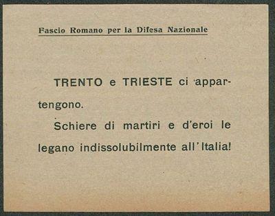 Trento e Trieste ci appartengono, schiere di martiri e d'eroi le legano indissolubilmente all'Italia!  / Fascio Romano per la Difesa Nazionale