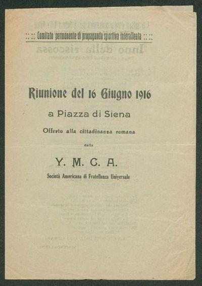 Riunione del 16 giugno 1916 a piazza di Siena offerto dalla cittadinanza romana della Y. M. C. A. Società Americana di Fratellanza Universale  / Comitato permanente di propaganda sportiva interalleata