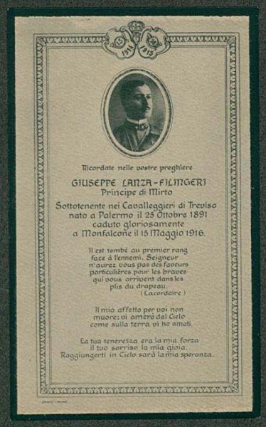 Ricordate nelle vostre preghiere Giuseppe Lanza Filingeri principe di Mirto, sottotenente nei cavalleggieri di Treviso, nato a Palermo il 25 ottobre 1891, caduto gloriosamente a Monfalcone il 15 maggio 1916