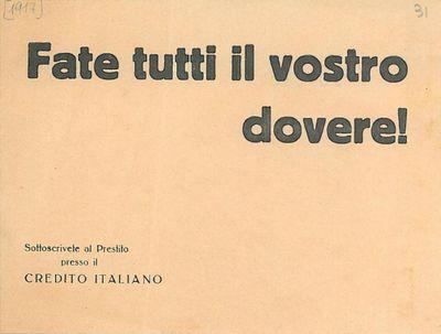 Fate tutti il vostro dovere! : sottoscrivete al prestito presso il Credito Italiano