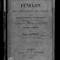 De l'éducation des filles précédé d'une Etude sur la pédagogie et les principaux éducateurs et suivi d'une analyse critique du livre II de l'Emile de J.J. Rousseau. Edition annotée par Frédéric Godefroy...