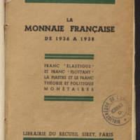 La monnaie française de 1936 à 1938 : franc élastique et franc flottant, la piastre et le franc, théorie et politique monétaires