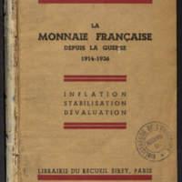 La monnaie française depuis la guerre : 1914-1936 : inflation, stabilisation, dévaluation