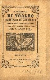 Il discepolo di Toaldo : diario sacro ed astronomico, indicatore delle stagioni e della loro influenza sui raccolti, per l'anno ...
