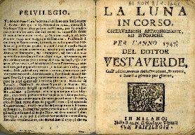 La luna in corso : osservazioni astronomiche ed istoriche per l'anno ... del dottor Vestaverde ...