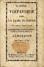L'antico Vesta-Verde, ossia La luna in corso : con alcune osservazioni astronomico-geografico-genealogico morali : almanacco ...