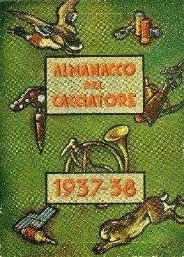 Almanacco del cacciatore : sotto gli auspici della federazione nazionale fascista della caccia