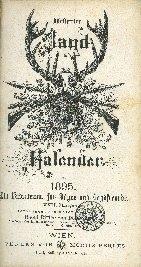 Illustrirter Jagd-Kalender pro ... : ein Vademecum für Jäger und Jagdfreunde