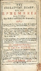 The coelestial diary, or An ephemeris for the year of our blessed Saviour's incarnation ...