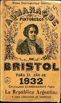 Almanaque pintoresco de Bristol para el año ... : calculados expresamente para la República Argentina y cuva correccio se garantiza