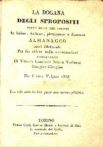 La dogana degli spiriti : tanto detti che scritti in latino, piemontese e francese : almanacco assai dilettevole per far ridere nelle conversazioni ... per l'anno ...