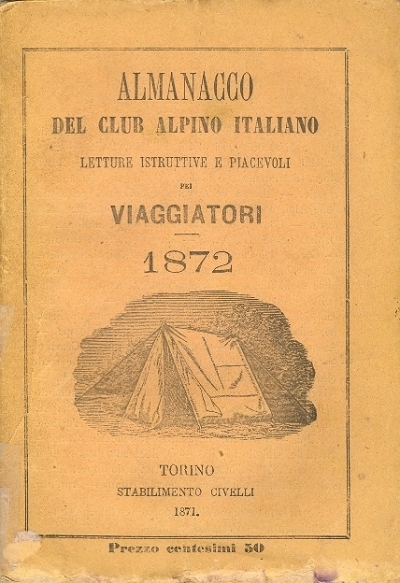 Almanacco del Club Alpino Italiano : letture istruttive e piacevoli pei viaggiatori