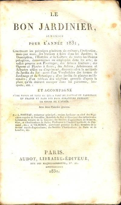 Le bon jardinier, almanach pour l'année 1831, contenant les principes généraux de culture ... et accompagné d'une revue ...