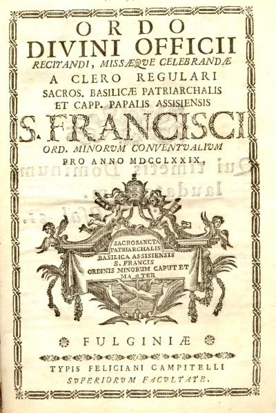 Ordo divini officii recitandi, ac Missae celebrandae a clero regulari sacros. Basilicae patriarchalis S. Francisci Ord. Minorum conventualium pro anno 1779