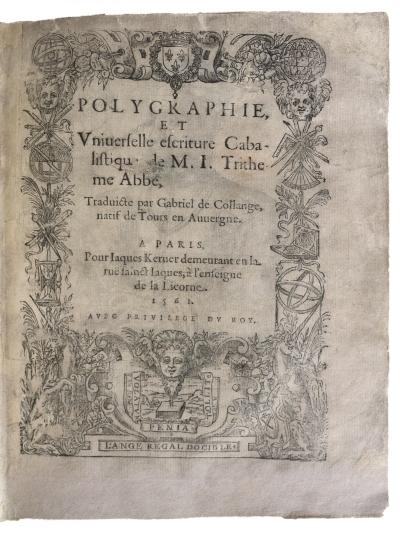 Polygraphie et vniverselle escriture cabalistique de m. I. Trithemius abbé, traduicte par Gabriel de Collange, natif de Tours en Auuergne