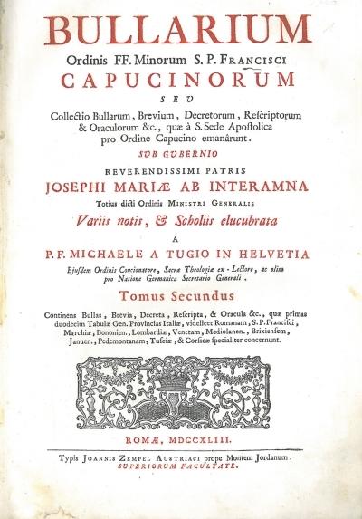 2: Tomus secundus continens bullas, brevia, decreta, rescripta, & oracula &c., quae primas duodecim tabulae gen. provincias Italiae, videlicet Romanam, S.P. Francisci, Marchiae, Bononien., Lombardiae, Venetam, Mediolanen., Brixiensem, Januen., Pedemontanam, Tusciae, & Corsicae specialiter concernunt