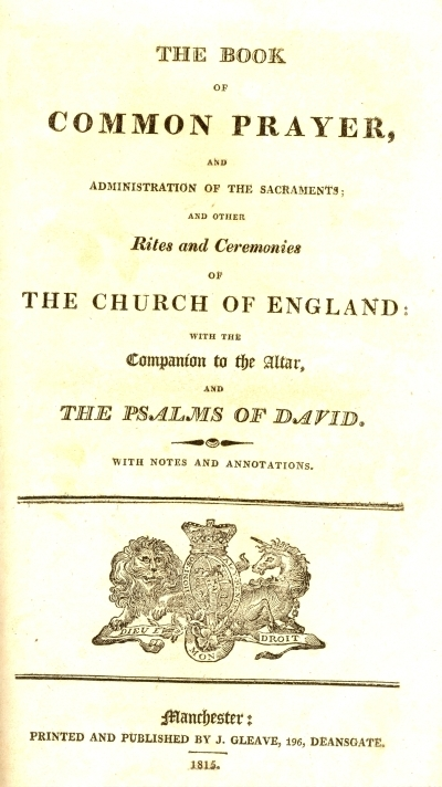 The Book of common prayer, and administration of the sacraments; and other rites and ceremonies of the Church of England: with the companion to the altar, and the Psalms of David. With notes and annotations