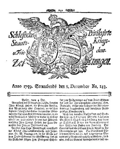 Schlesische Privilegirte Staats- Kriegs- und Friedens-Zeitungen. 1759-12-08 [Jg.18] Nr 143