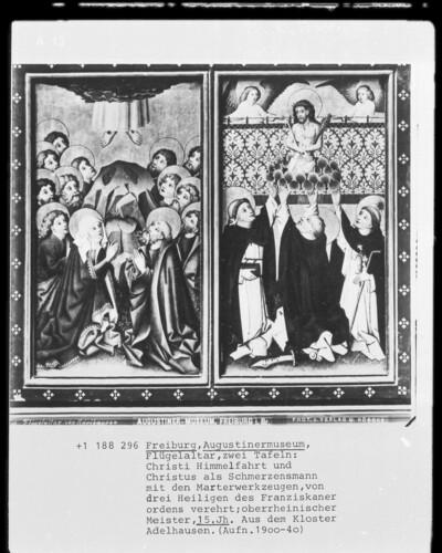 Christi Himmelfahrt und Christus als Schmerzensmann mit den Marterwerkzeugen, von drei Heiligen des Franziskanerordens verehrt