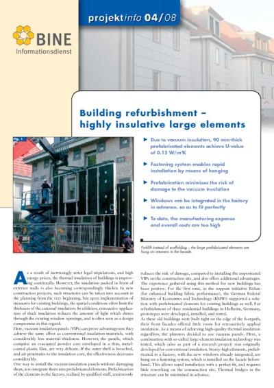 Building refurbishment - highly insulative large elements.