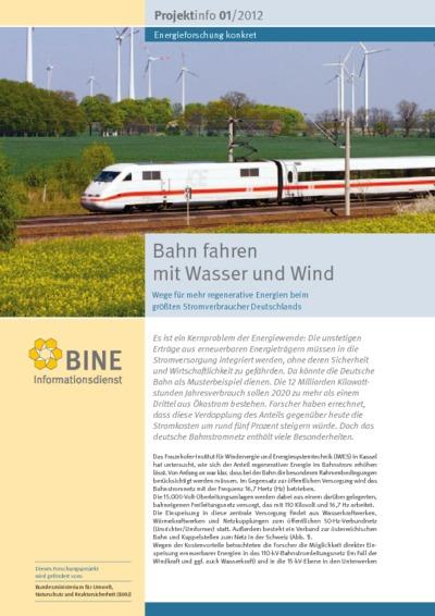 Bahn fahren mit Wasser und Wind. Wege für mehr regenerative Energien beim größten Stromverbraucher Deutschlands.