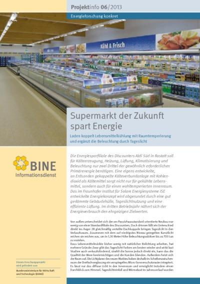 Supermarkt der Zukunft spart Energie. Laden koppelt Lebensmittelkühlung mit Raumtemperierung und ergänzt die Beleuchtung durch Tageslicht.
