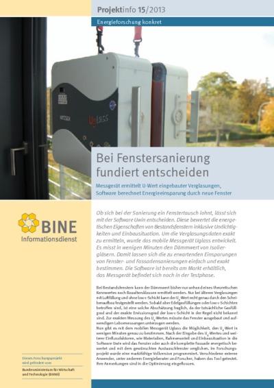 Bei Fenstersanierung fundiert entscheiden. Messgerät ermittelt U-Wert eingebauter Verglasungen, Software berechnet Energieeinsparung durch neue Fenster.