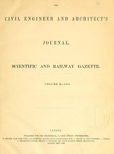 The Civil engineer and architect's journal, scientific and railway gazette.